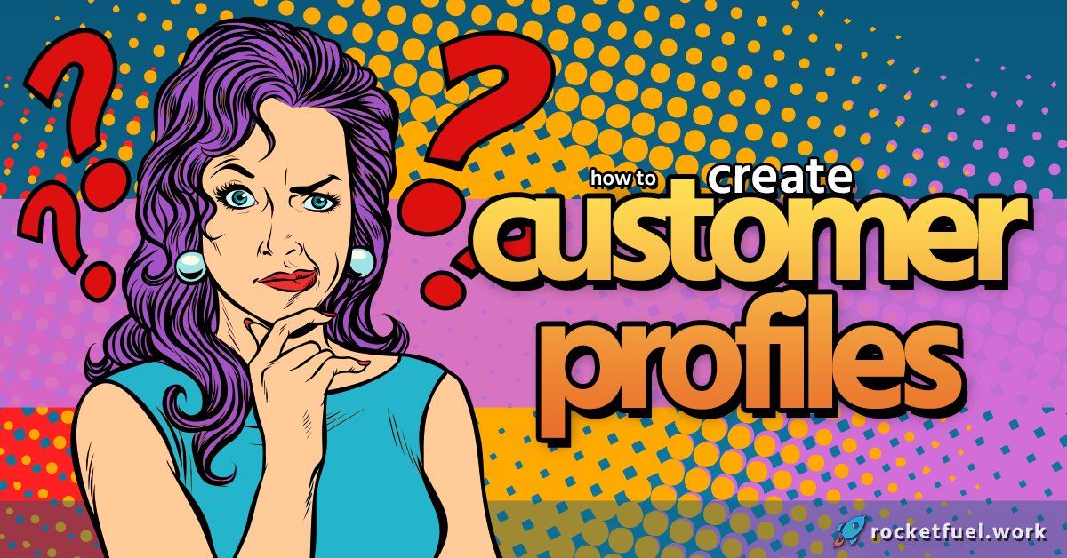 6 Steps to Create Customer Profiles