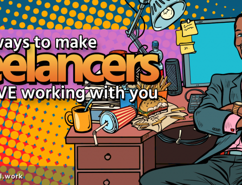4 Ways to Make Freelancers Love Working with You