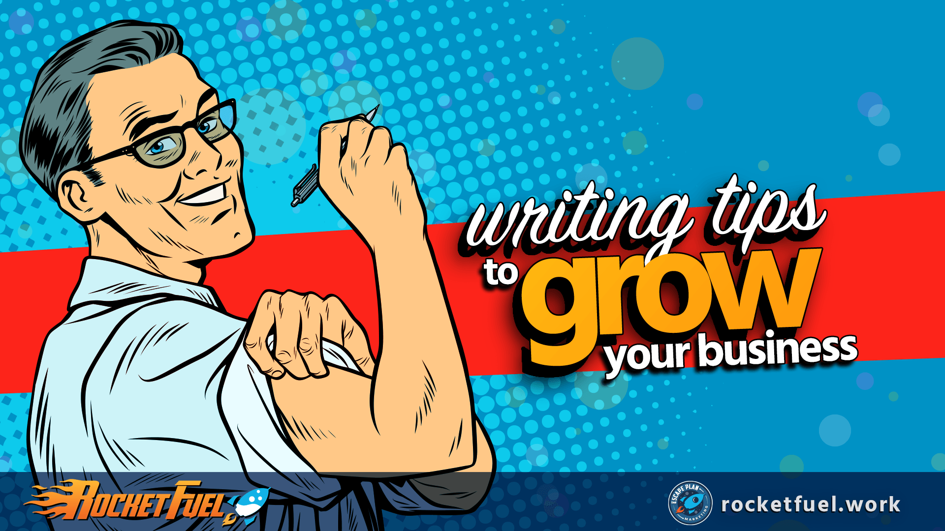 Writing Tips to Grow Your Business