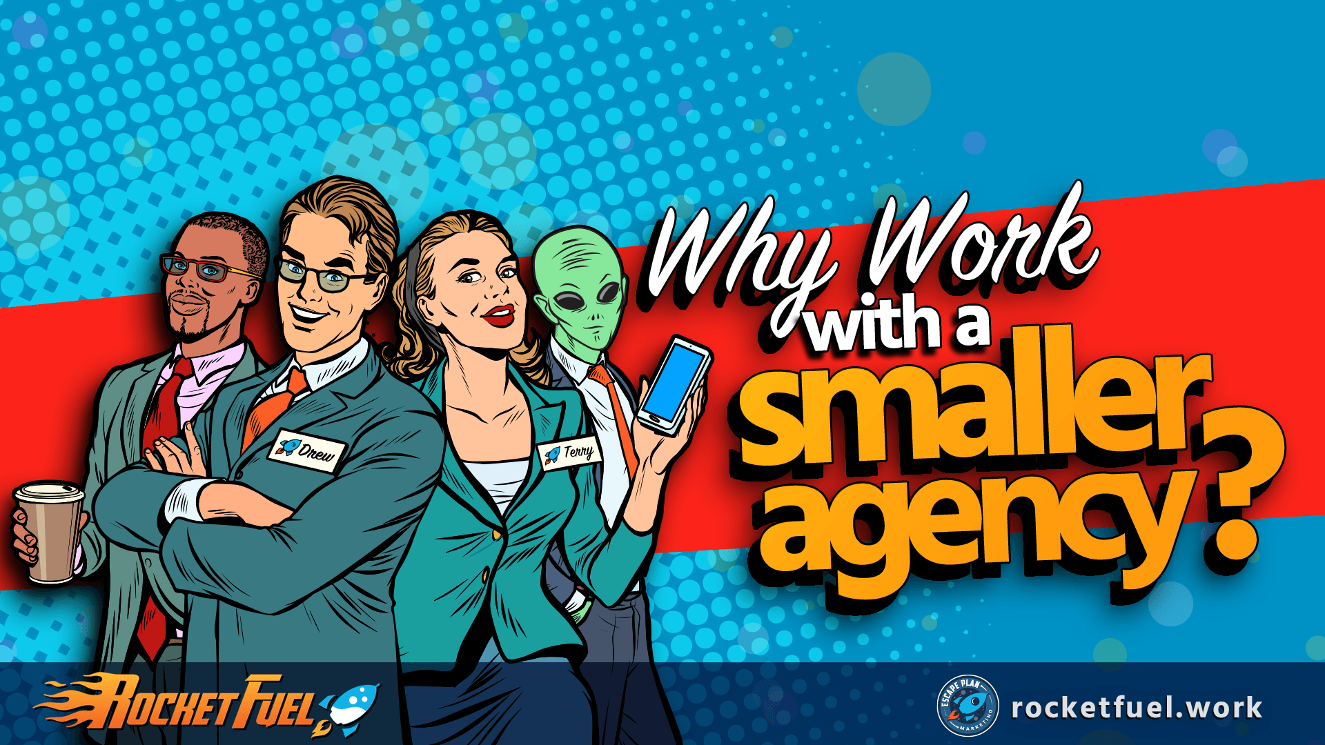 Why Work with a Smaller Marketing Agency?